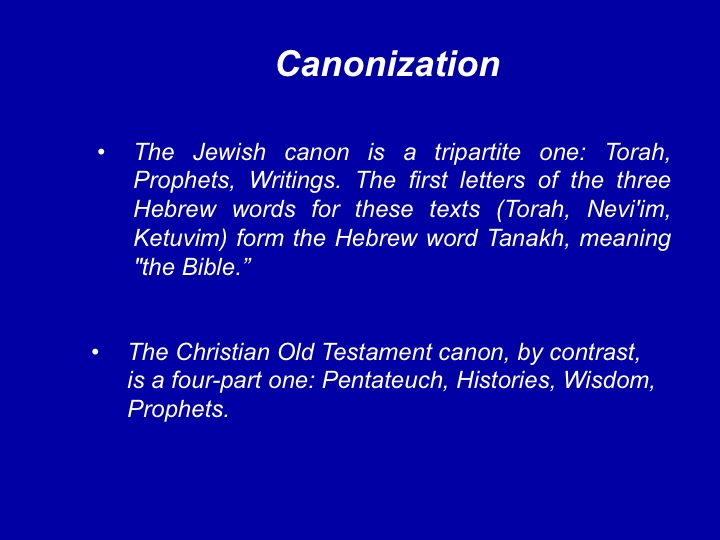 a study on jewish and christian bibles and canonization process What is canon of the old testament and the church ever since--jewish and christian alike--has been inspired the process of canonization was gradual and.